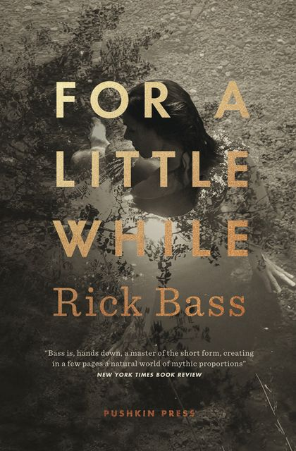 For a Little While, Rick Bass