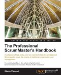 The Professional ScrumMaster's Handbook, Stacia Viscardi