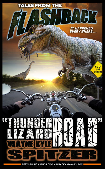 "Tales from the Flashback: ""Thunder Lizard Road"", Wayne Kyle Spitzer"