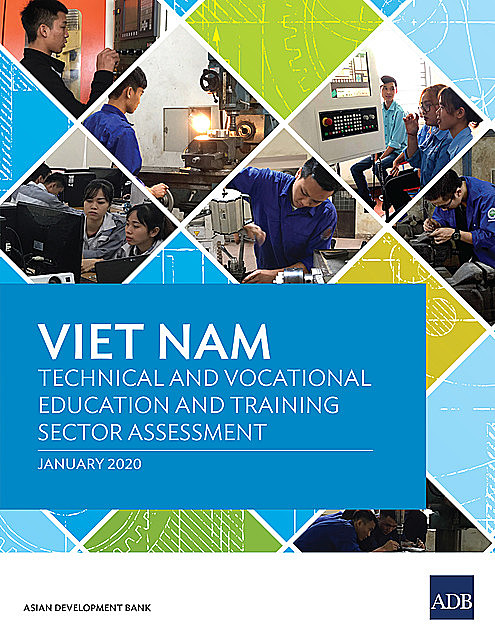 Viet Nam Technical and Vocational Education and Training Sector Assessment, Asian Development Bank
