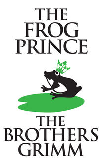 The Frog-Prince, Brothers Grimm