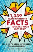 1,339 Quite Interesting Facts to Make Your Jaw Drop, John Lloyd, James Harkin, John Mitchinson