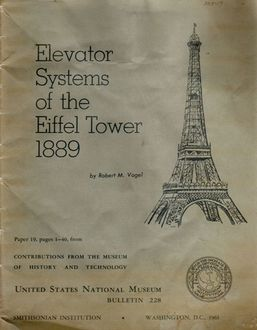Elevator Systems of the Eiffel Tower, 1889, Robert M.Vogel