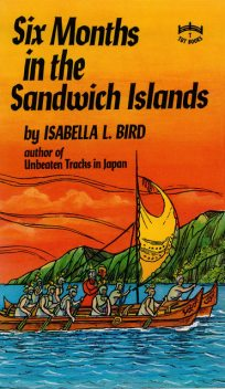 Six Months in the Sandwich Islands, Isabella Bird