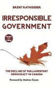 Irresponsible Government, Brent Rathgeber