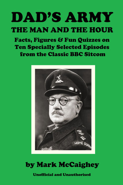Dad's Army – The Man and The Hour, Mark McCaighey