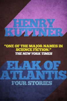 Elak of Atlantis, Henry Kuttner