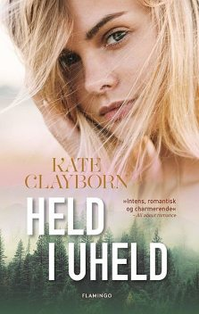 Held i uheld, Kate Clayborn