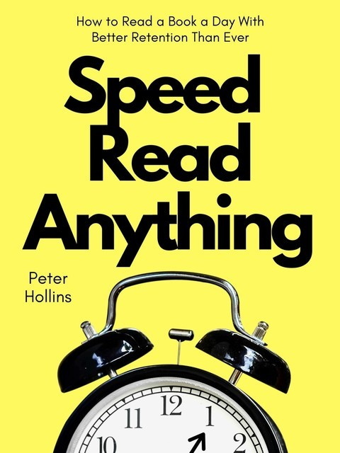 Speed Read Anything, Peter Hollins