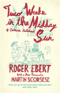 Two Weeks in the Midday Sun, Roger Ebert