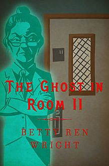 The Ghost in Room 11, Betty R. Wright