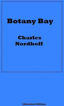 Botany Bay, James Norman Hall, Charles Nordhoff