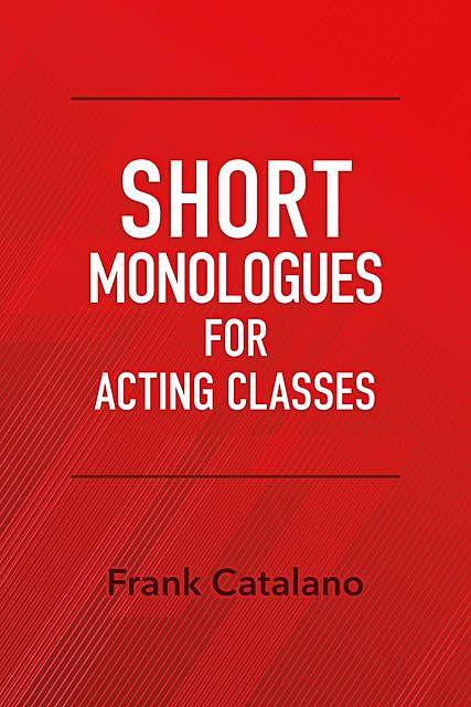 Short Monologues for Acting Classes, Frank Catalano