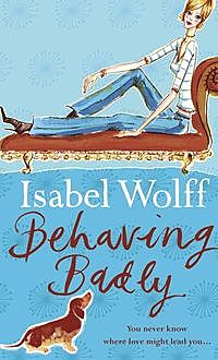 Behaving Badly, Isabel Wolff