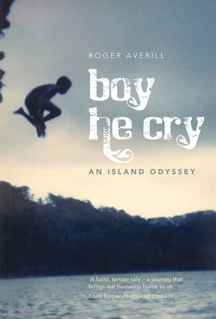 Boy He Cry, Roger Averill