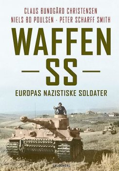 Waffen SS, Peter Smith, Claus Bundgård Christensen, Niels Bo Poulsen