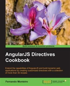 AngularJS Directives Cookbook, Fernando Monteiro