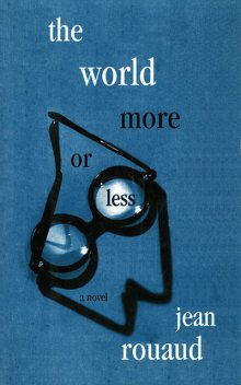 The World More or Less, Jean Rouaud