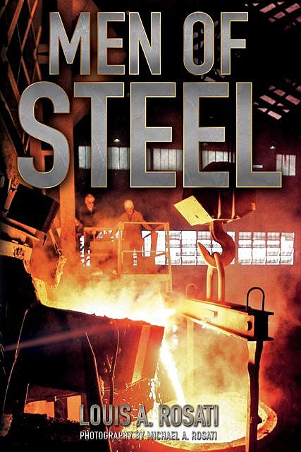 Men of Steel, Louis A. Rosati