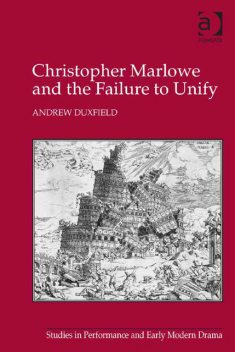 Christopher Marlowe and the Failure to Unify, Andrew Duxfield