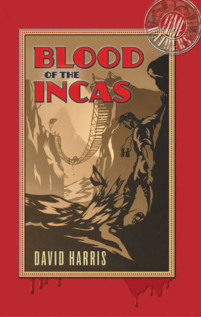 Blood of the Incas: Time Raiders 1, David Harris