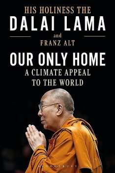 Our Only Home, The Dalai Lama, Franz Alt
