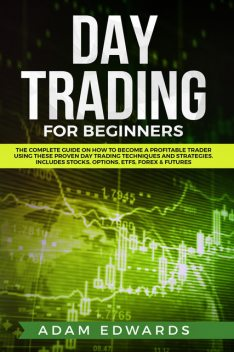 Day Trading for Beginners, Adam Edwards