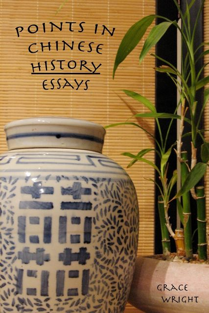 Points In Chinese History : Essays, Grace Wright