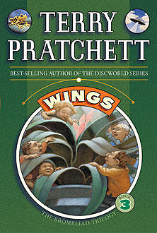 The Bromeliad Trilogy: Wings, Terry David John Pratchett