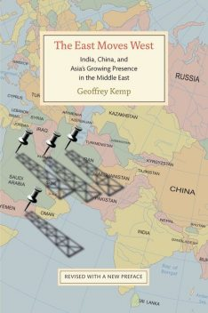The East Moves West, Geoffrey Kemp