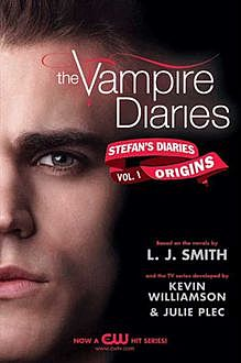 The Vampire Diaries: Stefan's Diaries #1: Origins, L.J.Smith, Julie Plec, Kevin Williamson