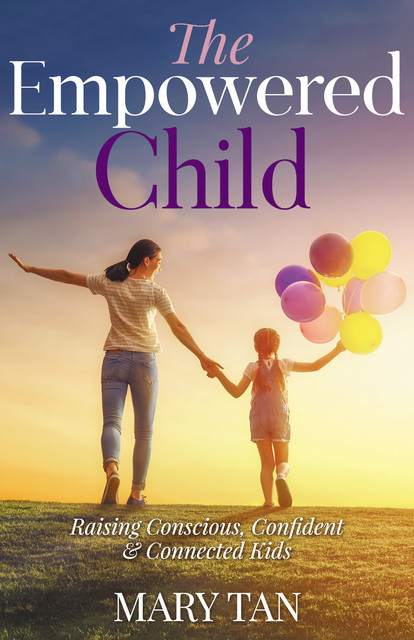 The Empowered Child, Mary Tan