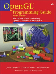 OpenGL Programming Guide: The Official Guide to Learning OpenGL, Version 4.5 with SPIR-V, John, Graham, dave, Kessenich, Sellers, Shreiner