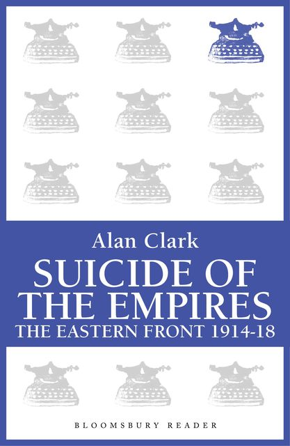 Suicide of the Empires, Alan Clark