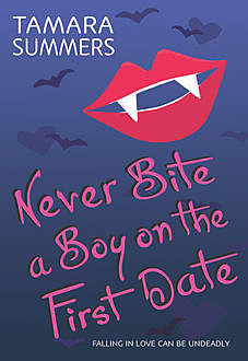 Never Bite a Boy on the First Date, Tamara Summers