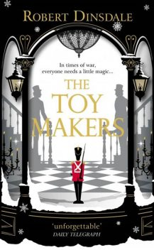 The Toymakers, Robert Dinsdale