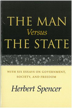 The Man Versus the State, Herbert Spencer