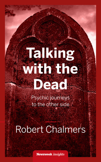 Talking With the Dead, Robert Chalmers