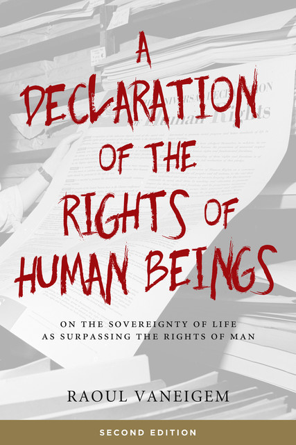 A Declaration of the Rights of Human Beings, Raoul Vaneigem