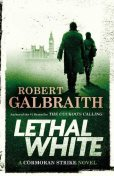 Lethal White (A Cormoran Strike Novel), Robert Galbraith