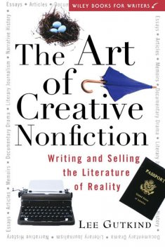 The Art of Creative Nonfiction, Lee Gutkind