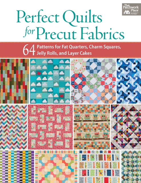 Perfect Quilts for Precut Fabrics, That Patchwork Place