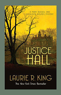 Justice Hall, Laurie R.King