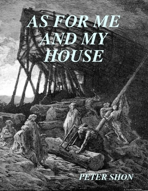 As for Me and My House, Peter Shon