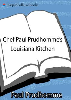 Chef Paul Prudhomme's Louisiana Kitchen, Paul Prudhomme