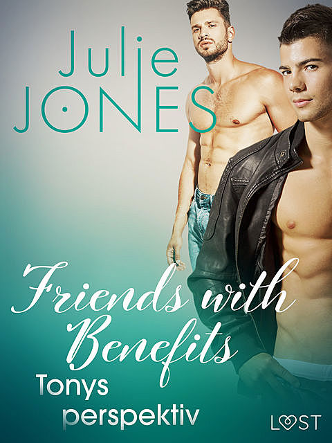 Friends with Benefits: Tonys perspektiv, Julie Jones