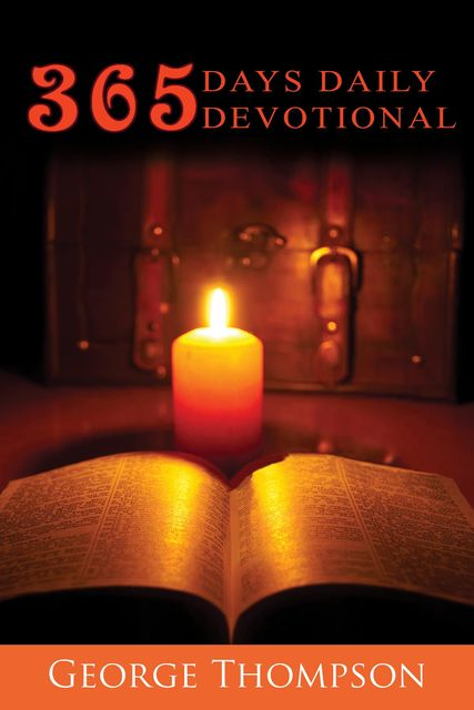 365 DAYS DAILY DEVOTIONAL, George Thompson