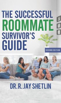 The Successful Roommate's Survivors Guide, Jay Shetlin
