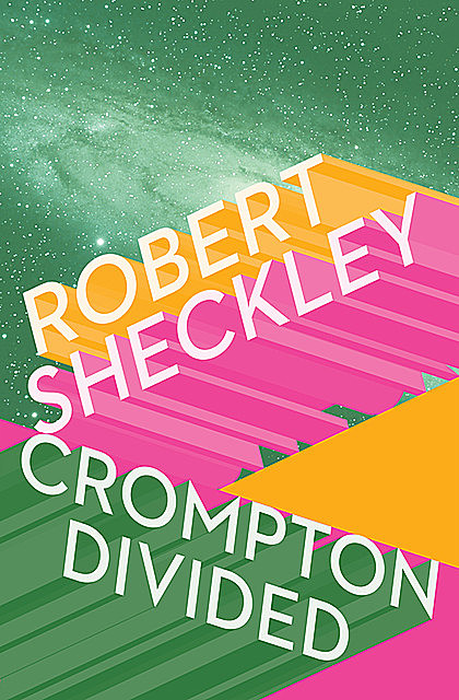 Crompton Divided, Robert Sheckley