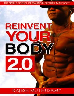 Reinvent Your Body 2.0, Rajesh Muthusamy